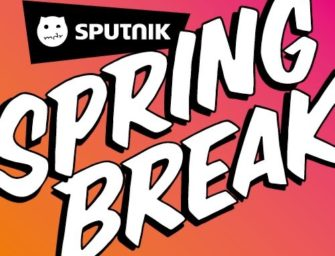 Update: Sputnik Springbreak 2020