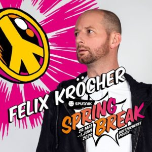 Felix Kröcher: Sputnik Springbreak