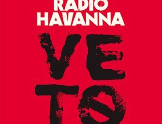 Radio Havanna veröffentlichen neues Album Veto