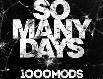 1000mods veröffentlichen neue Single 'So Many Days'
