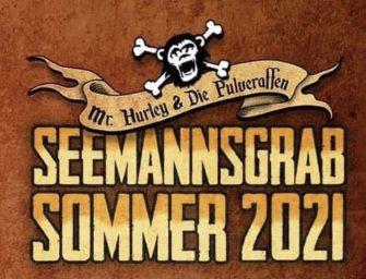 Mr. Hurley & die Pulveraffen – Seemannsgrab Sommer 2021