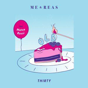 """Festivalstalker präsentiert Me And Reas mit """"Thirty"""""""
